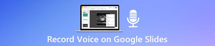Enregistrer la voix sur Google Slides