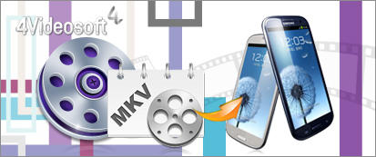 Convert MKV to Galaxy S3
