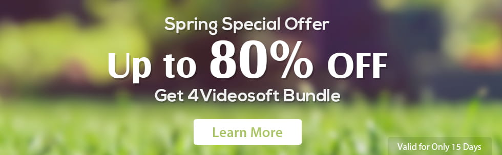 Spring special offer-80% off to get 4videosoft Hot Bundle