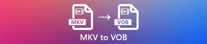 MKV à VOB